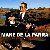 Play & Download Te Tuve y Te Perdí by Mane de la Parra | Napster