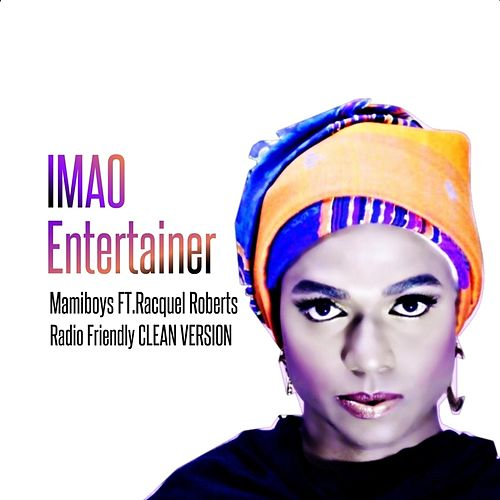 Imao Entertainer (feat. Racquel Roberts) by Mamiboys