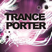 Trance - Porter by Various Artists