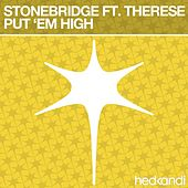 Play & Download Put 'Em High by Stonebridge | Napster