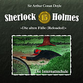 Play & Download Die alten Fälle (Reloaded) - Fall 15: Die Internatsschule by Sherlock Holmes | Napster