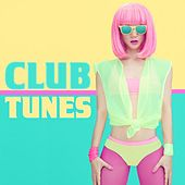 Play & Download Club Tunes by Various Artists | Napster