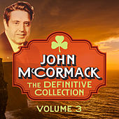 Play & Download The Definitive Collection, Vol. 3 (Remastered Special Edition) by John McCormack | Napster
