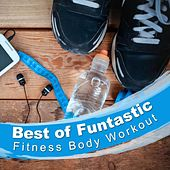 Play & Download Best of Funtastic Fitness Body Workout by Various Artists | Napster