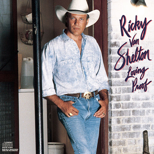 Play & Download Loving Proof by Ricky Van Shelton | Napster