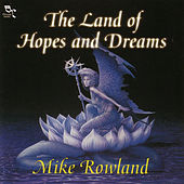 The Land Of Hopes And Dreams by Mike Rowland