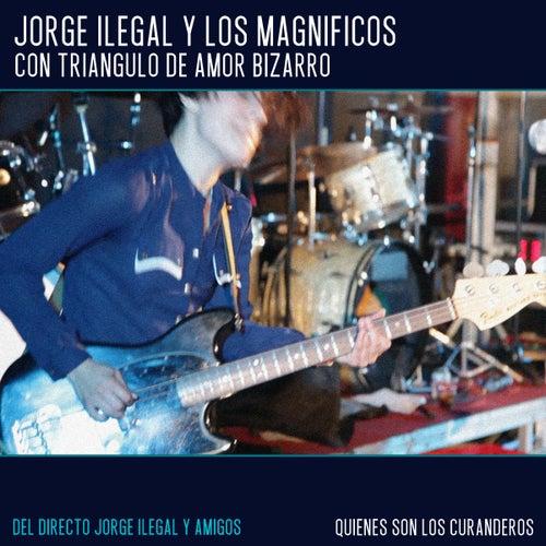 ¿Quiénes Son los Curanderos? (Directo Jorge Ilegal y Amigos) de Jorge Ilegal & Los Magníficos