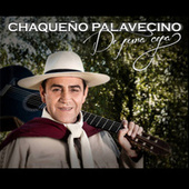 Play & Download De Pura Cepa by Chaqueño Palavecino | Napster