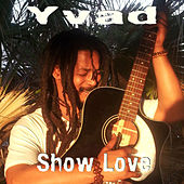 Play & Download Show Love by Yvad | Napster