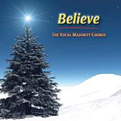 Play & Download Believe by The Vocal Majority Chorus | Napster