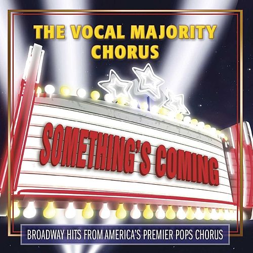 Play & Download Something's Coming by The Vocal Majority Chorus | Napster