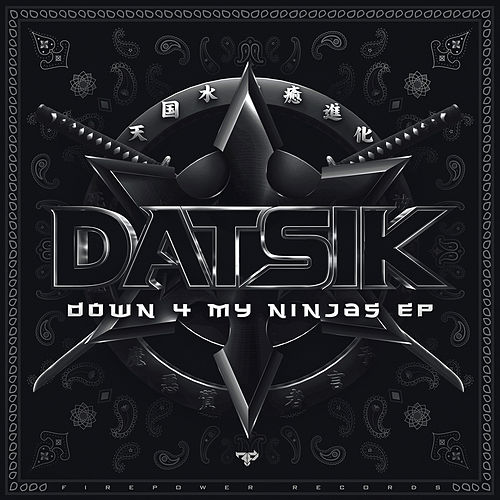 Play & Download Down 4 My Ninjas by Datsik | Napster