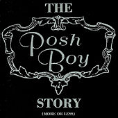 Play & Download The Posh Boy Story (More or Less) by Various Artists | Napster