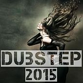 Play & Download Dubstep 2015 by Various Artists | Napster