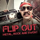 Play & Download Flip Out - Metal, Rock and Sweat by Various Artists | Napster