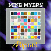 Play & Download Myriad by Mike Myers | Napster