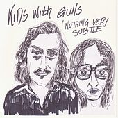 Play & Download Nothing Very Subtle by Kids (1) | Napster