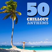 Play & Download 50 Chillout Anthems by Various Artists | Napster