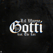 Play & Download Gotti by Lil Wayne | Napster