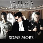 Some More (feat. Psiquia & Jaymetz) by La Plaga