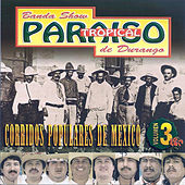 Corridos Populares de Mexico, Vol. 3 by Paraiso Tropical