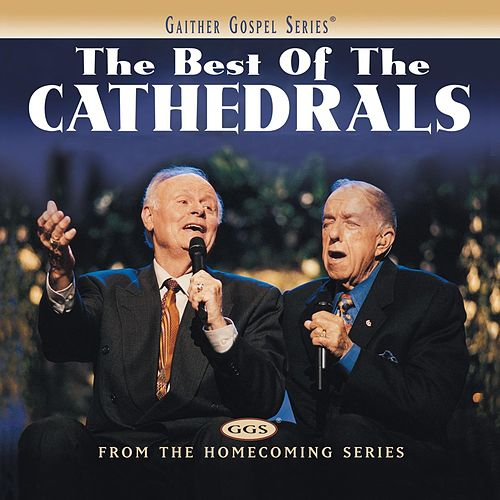 Play & Download The Best of the Cathedrals by The Cathedrals | Napster