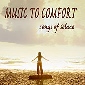 Play & Download Music to Comfort: Songs of Solace by The O'Neill Brothers Group | Napster