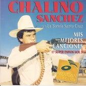 Mis Mejores Canciones 17 Super Exitos by Chalino Sanchez
