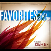 Play & Download Favorites: Cover Me by Mark Condon | Napster