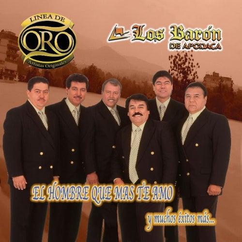 Play & Download El Hombre Que Mas Te Amo by Los Baron De Apodaca | Napster