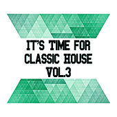 Play & Download It's Time for Classic House, Vol. 3 by Various Artists | Napster