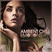 Play & Download Ambient Chill Emotions , Vol. 2 by Various Artists | Napster