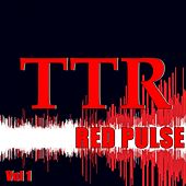 Play & Download TTR Red Pulse Vol 1 - EP by Various Artists | Napster