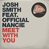 Meet With You (feat. Official Nancie) by Josh Smith