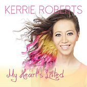 Play & Download My Heart's Lifted by Kerrie Roberts | Napster