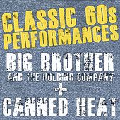 Classic '60s Performances Big Brother & Canned Heat by Various Artists