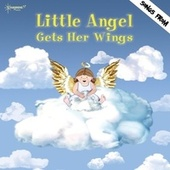 Play & Download Little Angel Gets Her Wings by Starshine Singers | Napster