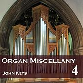 Play & Download Organ Miscellany, Vol. 4 by John Keys | Napster