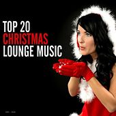 Play & Download Top 20 Christmas Lounge Music by Various Artists | Napster