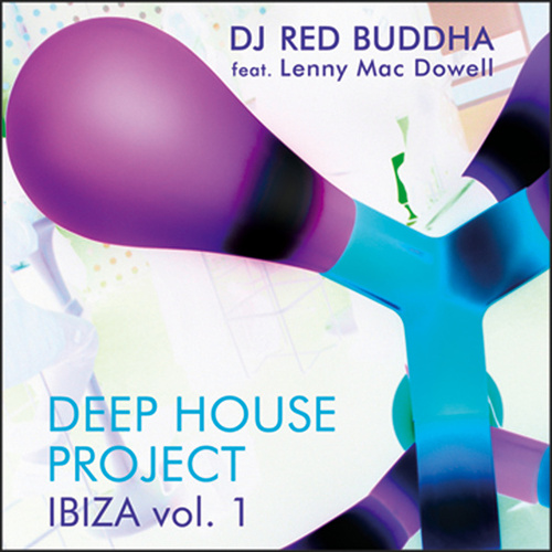 Play & Download Deep House Project Ibiza, Vol. 1 by Red Buddha | Napster