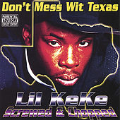 Don't Mess With Texas : Screwed & Chopped by Lil' Keke
