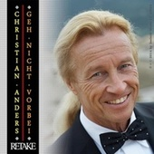Play & Download Christian Anders – Geh nicht vorbei - RETAKE by Christian Anders | Napster