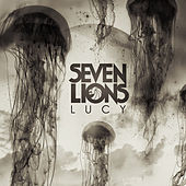 Play & Download Lucy by Seven Lions | Napster