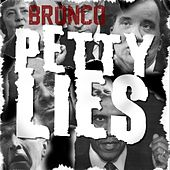 Play & Download Petty Lies - Single by Bronco | Napster