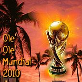 Olè Olè Mundial 2010 - EP by Various Artists