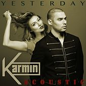 Yesterday (Acoustic) - Single von Karmin
