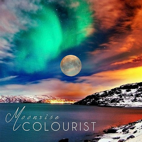 Play & Download Moonrise by The Colourist | Napster