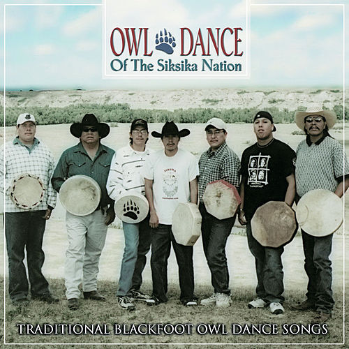 Play & Download Owl Dance Songs by The Siksika Nation | Napster