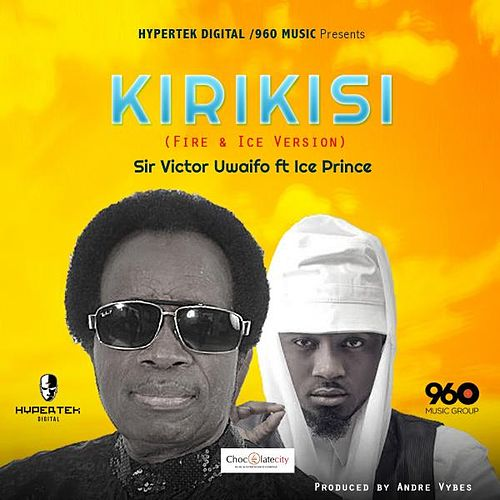 Play & Download Kirikisi (feat. Ice Prince) by Sir Victor Uwaifo | Napster