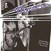 Play & Download Something That Would Never Do (1974-75) by Mirrors | Napster